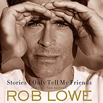 stories i only tell my friends audiobook rob lowe