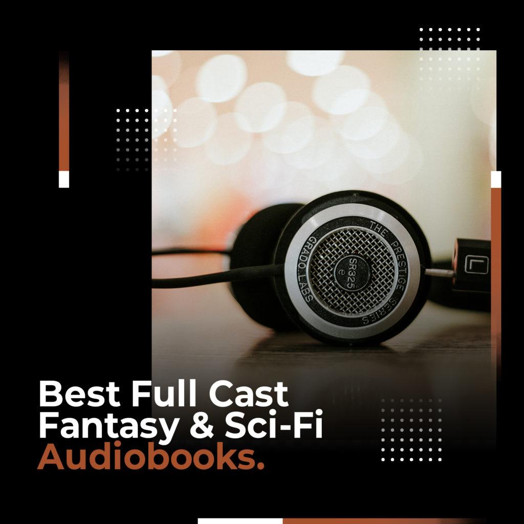 full cast fantasy sci fi audiobooks