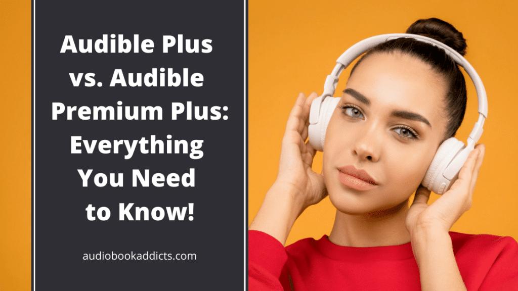 Audible Plus vs. Premium Plus