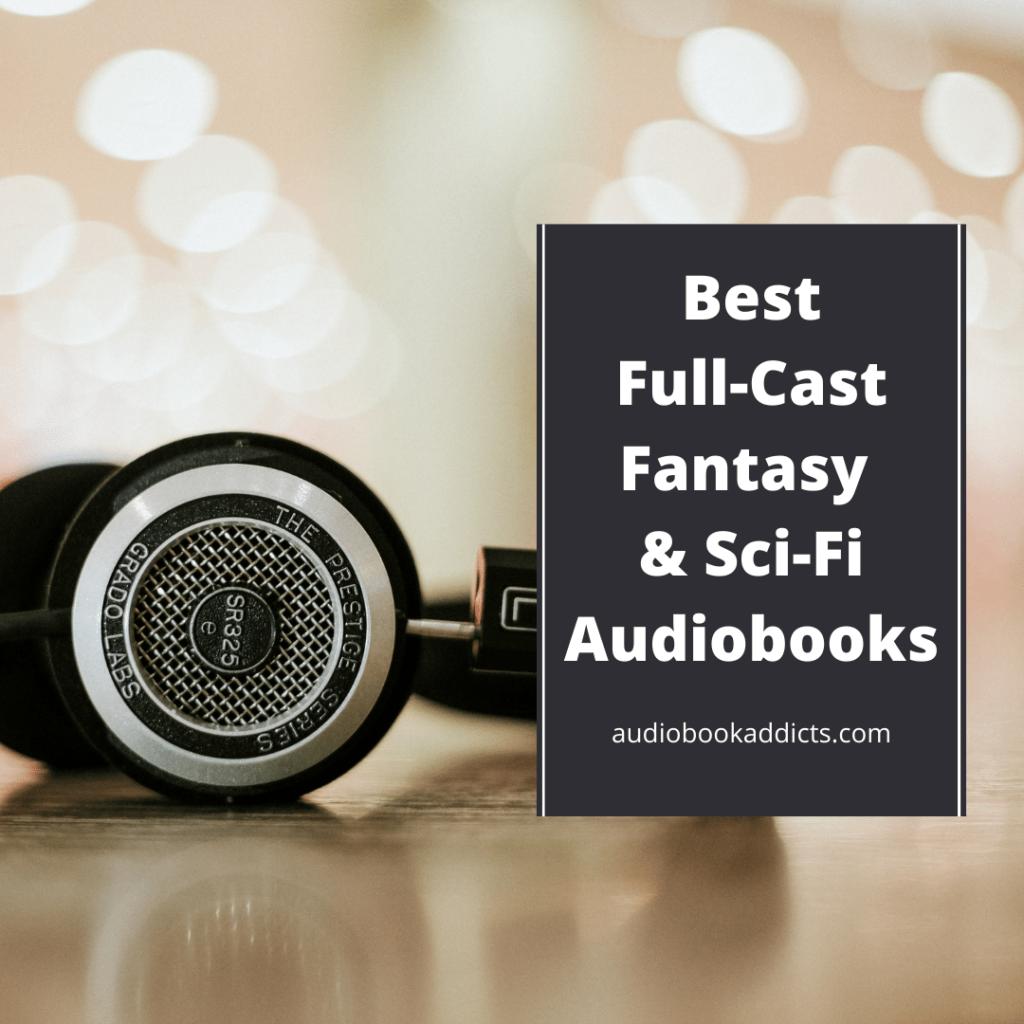Best Full-Cast Fantasy Sci-Fi Audiobooks