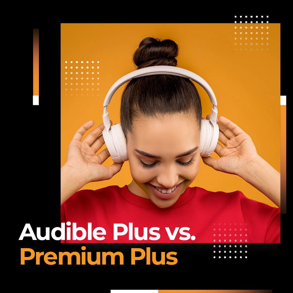 audible plus vs. premium plus